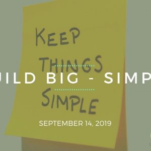 Build BIG – Simply! - Team Genesis Training September 14, 2019