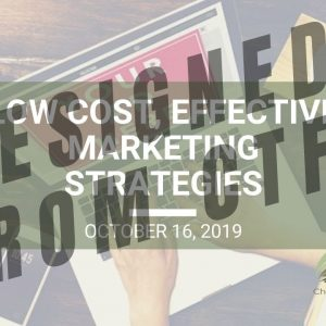 Low Cost, Effective Marketing Strategies - Wed. Webinar Replay October 16, 2019