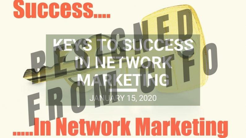Keys to Success in Network Marketing - Wed. Webinar Replay January 15, 2020