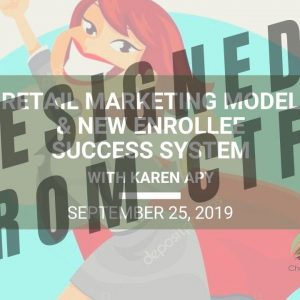 Retail Marketing Model & NEW Enrollee Success System - Wed. Webinar Replay September 25, 2019