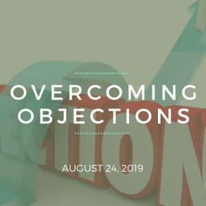 Overcoming Objections - Team Genesis Training August 24, 2019